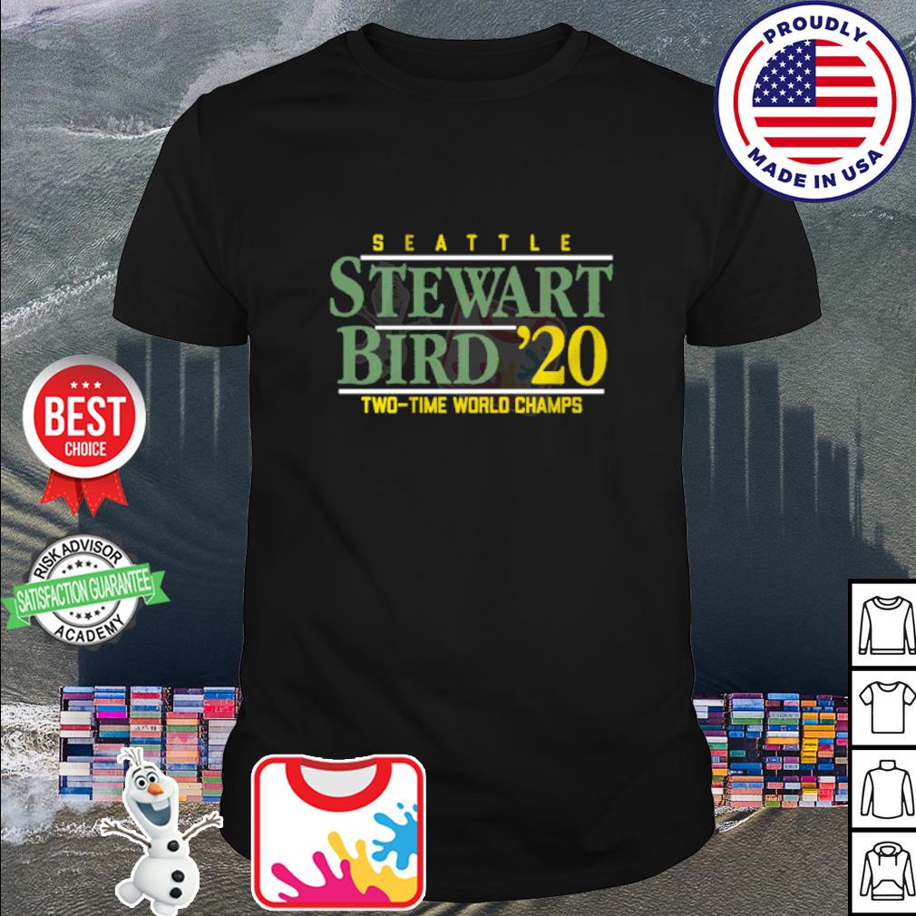 Seattle Stewart Bird 2020 Two time world Champs shirt