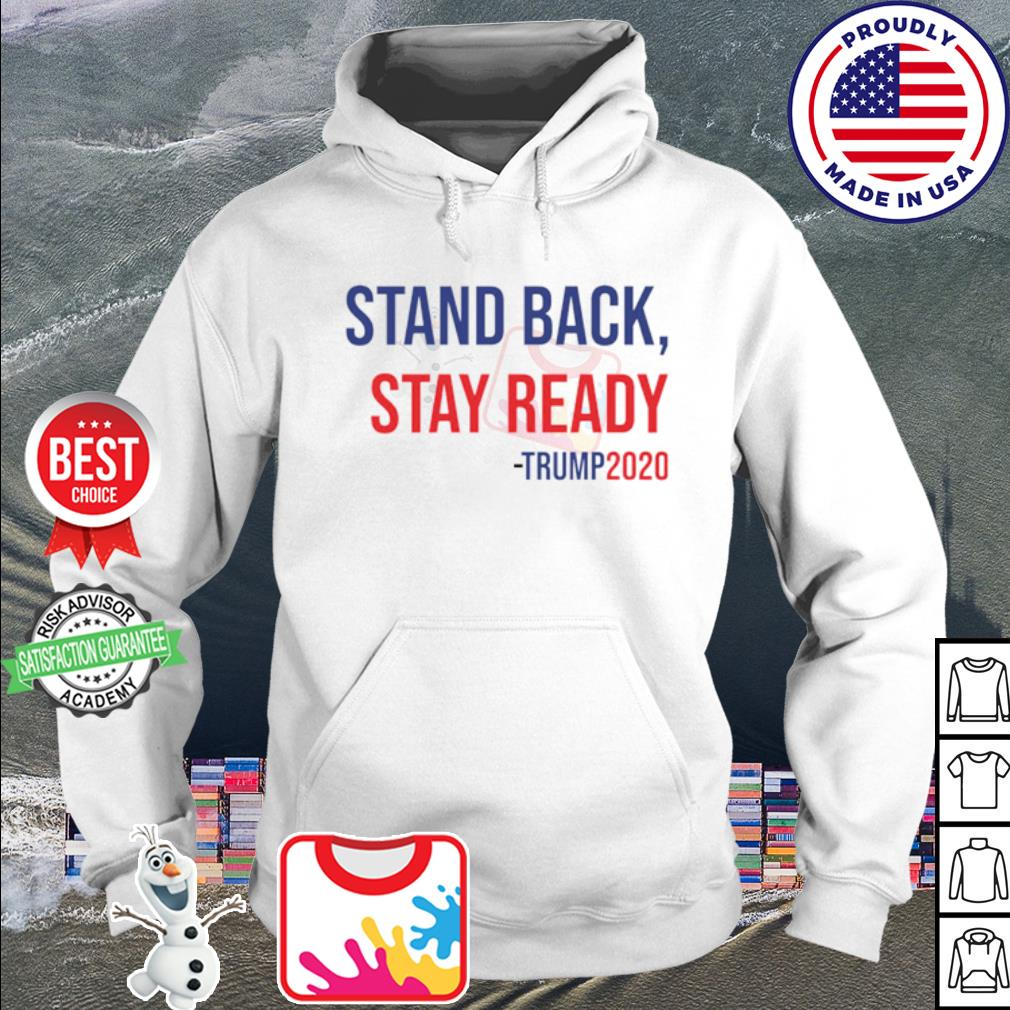 Stand back stay ready Trump 2020 s hoodie