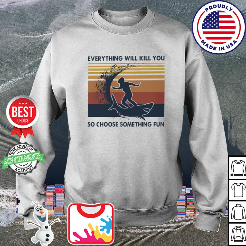 Surfing everything will kill you so choose something fun vintage s sweater