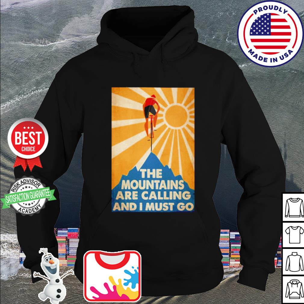 The mountains are calling and I must go Bicycle s hoodie