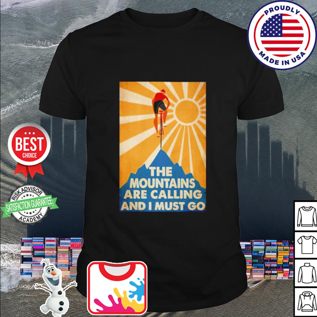 The mountains are calling and I must go Bicycle shirt