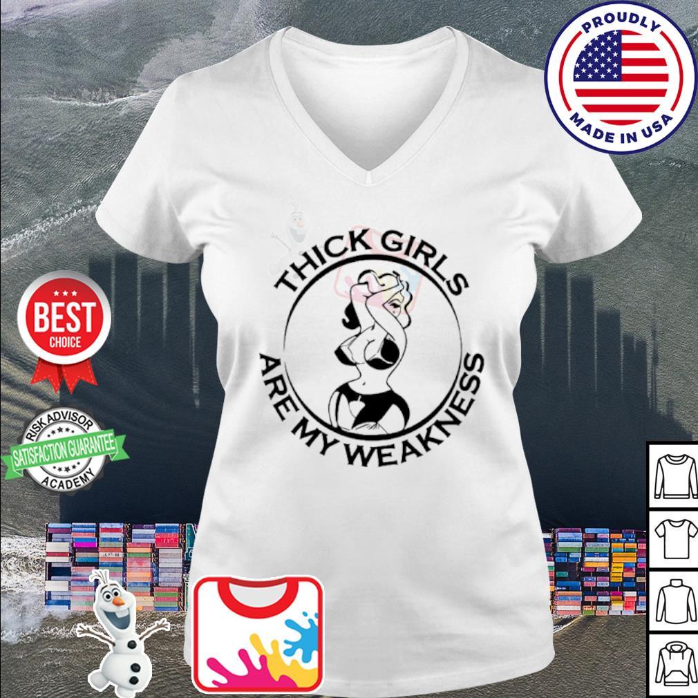 Thick girls are my weakness s v-neck t-shirt