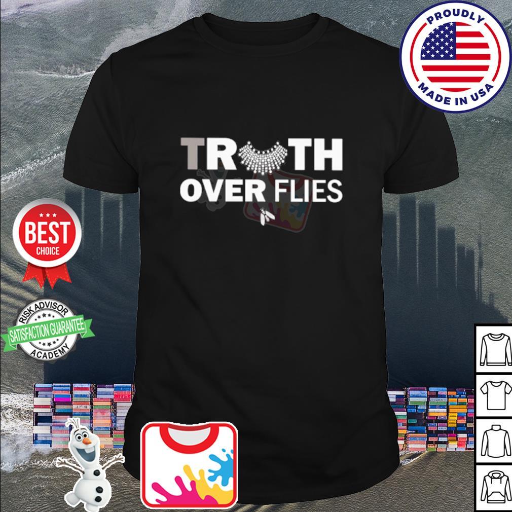 Truth over flies shirt