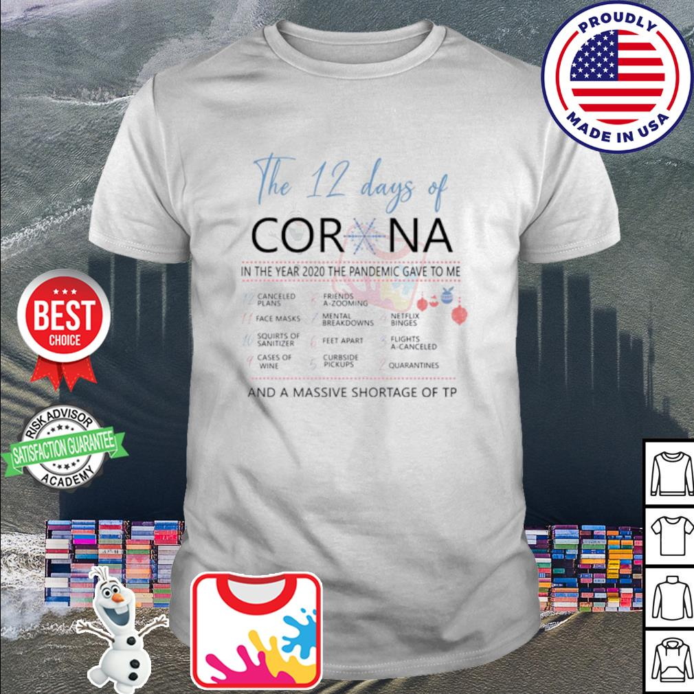 The 12 Days Of Corona In The Year 2020 The Pandemic Gave To Me shirt