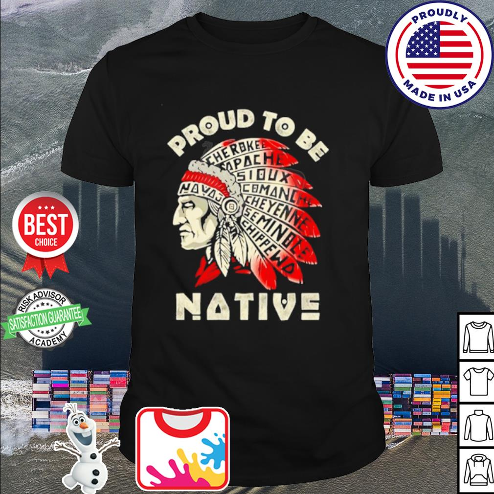 Proud to be native American shirt