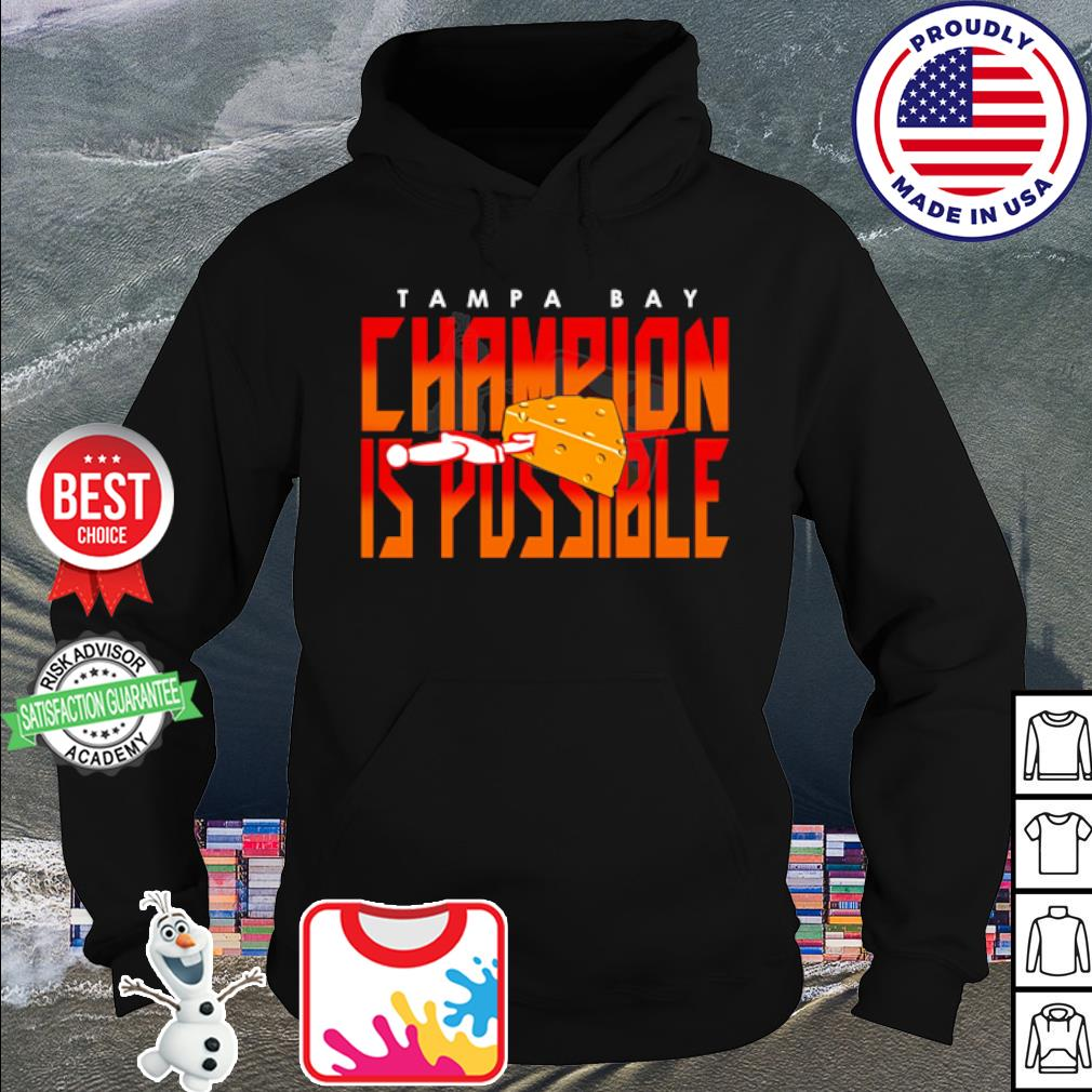 Tampa Bay Champion is Possible s hoodie