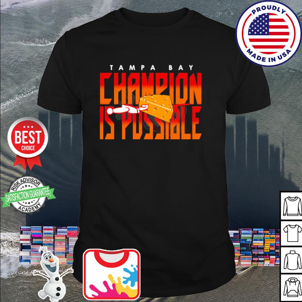 Tampa Bay Champion is Possible shirt